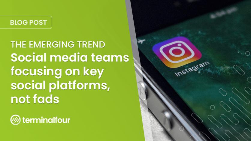 Emerging Trend: Social media teams focusing on key social platforms, not fads blog Post feature image